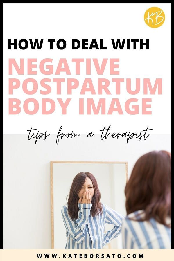 How To Deal With Negative Postpartum Body Image - Kate Borsato