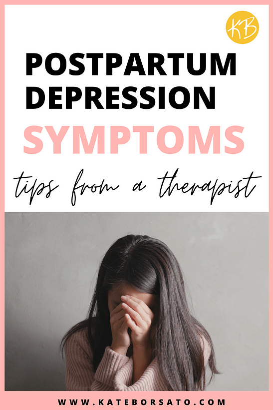 Signs of Postpartum Depression (What NOT to Ignore) - Kate Borsato